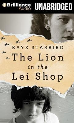 Lion in the Lei Shop, The: A Novel  by  Kaye Starbird