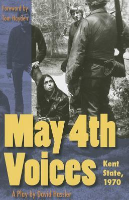 May 4th Voices, Kent State, 1970: A Play  by  David Hassler
