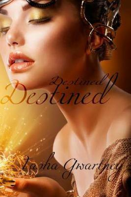 Destined (True Witch Saga, #1) Tasha Gwartney