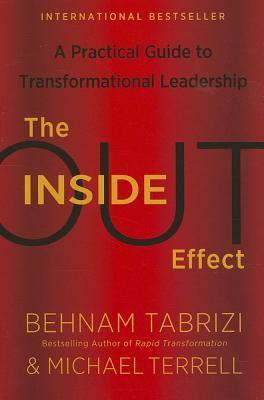 The Inside-Out Effect: A Practical Guide to Transformational Leadership  by  Behnam Tabrizi
