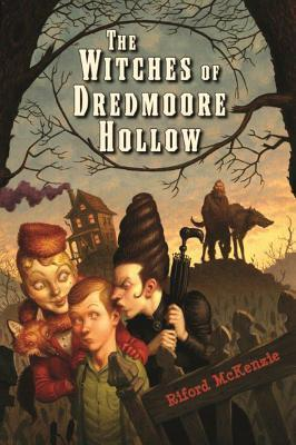 Witches of Dredmoore Hollow, The Riford Mckenzie