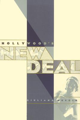 Hollywoods New Deal Giuliana Muscio