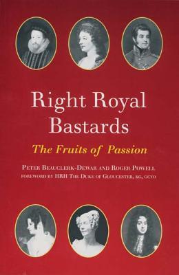 Royal Bastards  by  Peter Beauclerk-Dewar