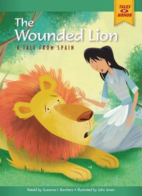 The Wounded Lion: A Tale from Spain Suzanne I. Barchers