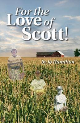 For the Love of Scott!  by  Jo Hamilton