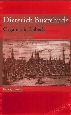 Dieterich Buxtehude, Organist in Lubeck  by  Kerala J. Snyder