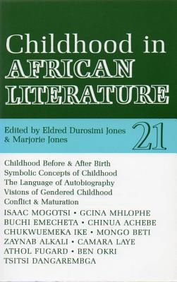 Alt 21 Childhood in African Literature  by  Eldred Durosimi Jones