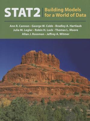 STAT2: Building Models for a World of Data  by  Ann R. Cannon