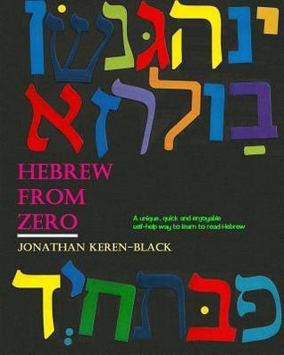 Hebrew from Zero: - Unique and Easy Jonathan Keren-Black