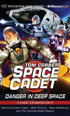 Tom Corbett Danger in Deep Space: A Radio Dramatization  by  Jerry Robbins