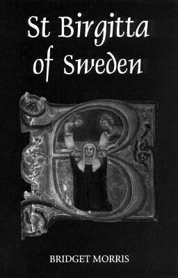 St Birgitta of Sweden  by  Bridget Morris