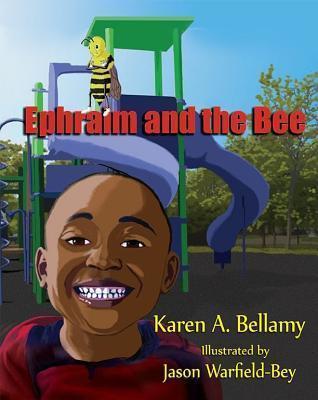 Ephraim and the Bee Karen Bellamy