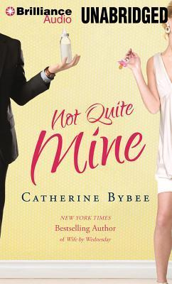 Not Quite Mine (Not Quite, #2)  by  Catherine Bybee