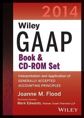 Wiley GAAP 2014: Interpretation and Application of Generally Accepted Accounting Principles Set Joanne Flood