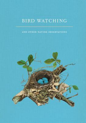 Bird Watching and Other Nature Observations: A Journal  by  Joy M. Kiser