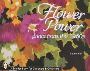 Flower Power: Prints from the 1960s  by  Tina Skinner