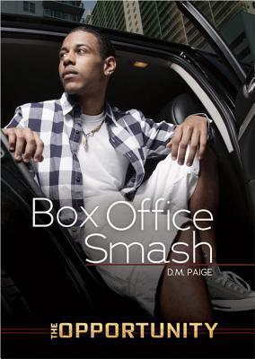 Box-Office Smash  by  D.M. Paige