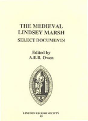 The Medieval Lindsey Marsh: Select Documents A.E.B. Owen