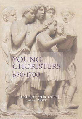 Young Choristers, 650-1700  by  Susan Boynton