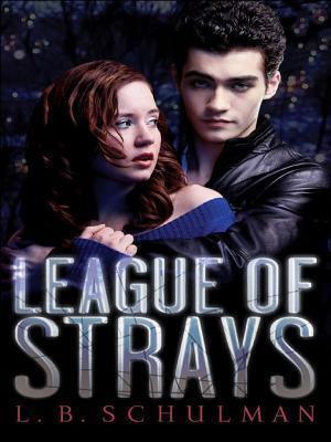League of Strays L.B. Schulman