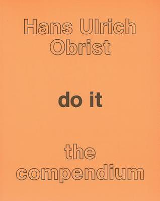 do it: the compendium Hans Ulrich Obrist