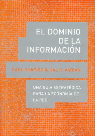 El Dominio de La Informacion Carl Shapiro