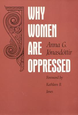 Why Women are Oppressed Anna G. Jónasdóttir