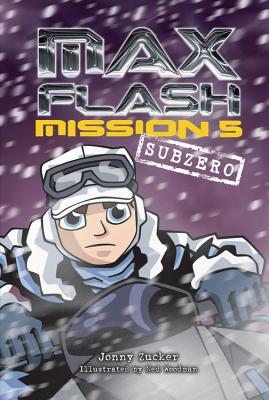 Max Flash: Mission 5: Sub Zero  by  Jonny Zucker