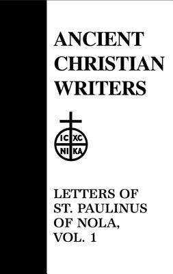 Letters of St. Paulinus of Nola, vol. 1  by  Paulinus of Nola