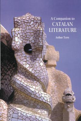 A Companion to Catalan Literature  by  Arthur Terry