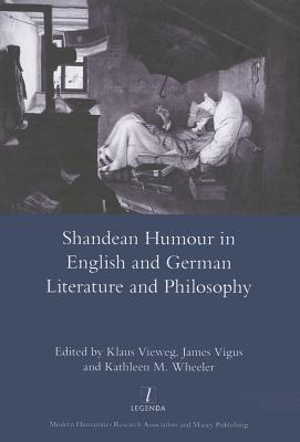 Shandean Humour in English and German Literature and Philosophy Klaus Vieweg