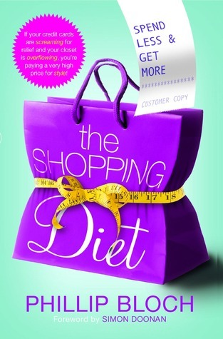 The Shopping Diet: Spend Less and Get More Phillip Bloch