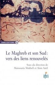 Le Maghreb et son Sud : vers des liens renouvelés  by  Mansouria Mokhefi
