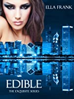 Edible (Exquisite, #3)  by  Ella Frank