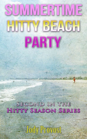Summertime Hitty Beach Party  by  Jody Provost