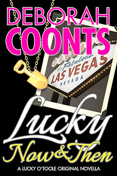 Lucky Now and Then: Part One  by  Deborah Coonts