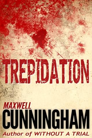 Trepidation: A Short Novel of Terror Maxwell Cunningham