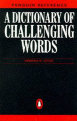 A Dictionary Of Challenging Words  by  Norman Schur