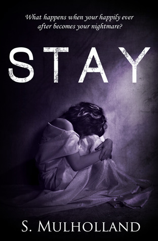 Never Let Me Go (Stay #2) S. Mulholland