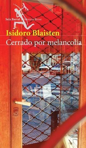 Cerrado por melancolía Isidoro Blaisten