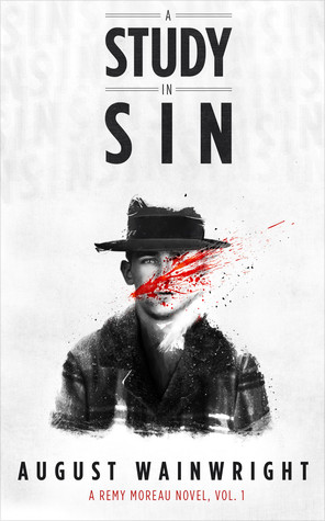 A Study in Sin (Remy Moreau #1) August Wainwright