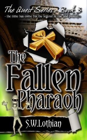 The Fallen Pharaoh (Quest, #3)  by  S.W. Lothian