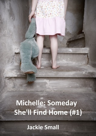 Michelle: Someday Shell Find Home (#1) Jackie Small