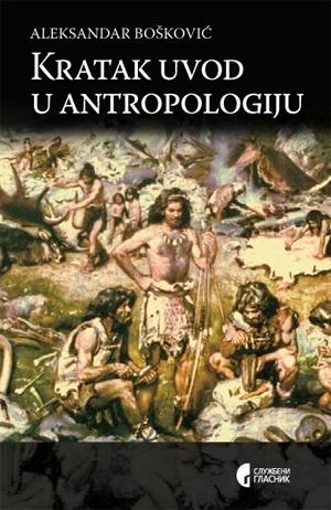 Kratak uvod u antropologiju Aleksandar Bošković