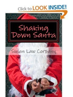Shaking Down Santa  by  Susan Law Corpany