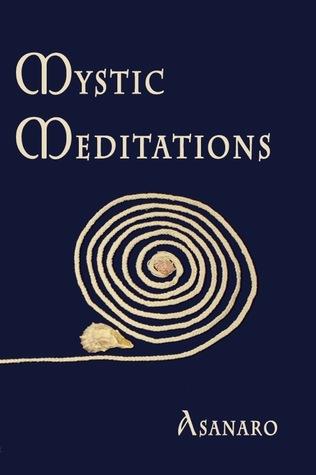 Mystic Meditations  by  Asanaro