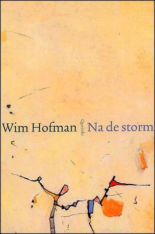 Na de storm  by  Wim Hofman