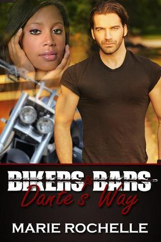 Dantes Way (Bikers and Bars series Book1)  by  Marie Rochelle