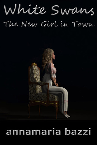 White Swans: The New Girl in Town  by  Annamaria Bazzi