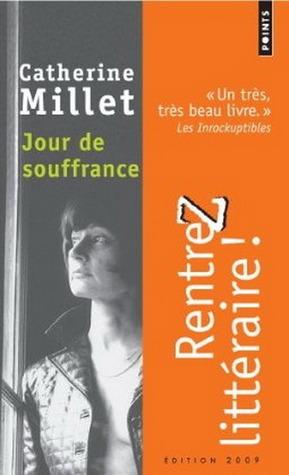 Jour de souffrance  by  Catherine Millet